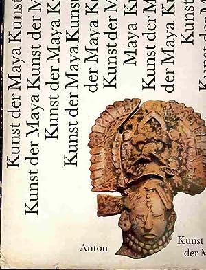 Kunst der Maya.: Anton, Ferdinand