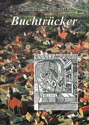 Salomon Schadewitz, Buchtrücker. Ein hessicher Buchdrucker in: Burmeister, Helmut