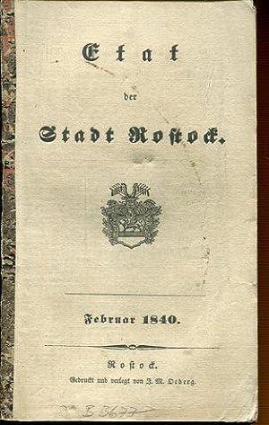 Etat der Stadt Rostock - Februar. 1840.: Oeberg, J. M.