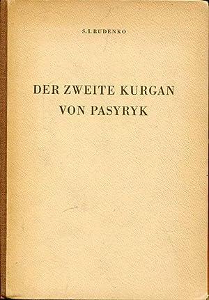 Der zweite Kurgan von Pasyryk. Arbeitsergebnisse der: Rudenko, S. I.