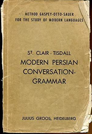 Modern Persian Conversation - Grammar with Reading: Clair-Tisdall, W. St.