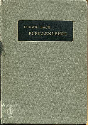 Pupillenlehre. Anatomie, Physiologie und Pathologie. Methodik der Untersuchung.: Bach, Ludwig