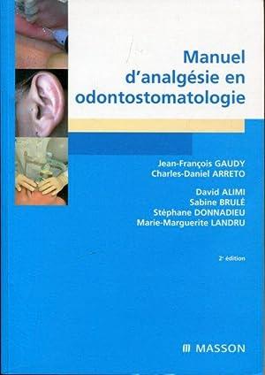 Manuel d`analgésie en odontostomatologie.: Gaudy, Jean-Francois /