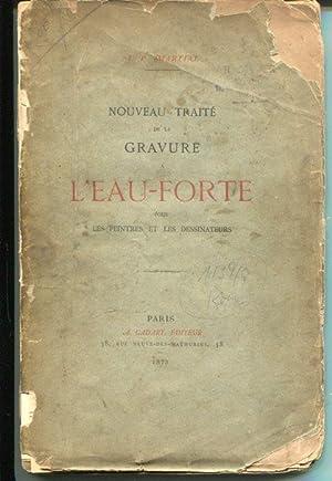 Nouveau traité de la Gravure à L'Eau-Forte pour les Peintres et les Dessinateurs.: Martial, A. ...