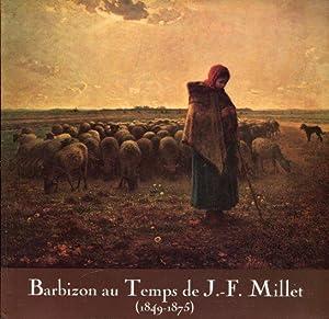 Barbizon au temps de J.-F. Millet (1849-1875).: Mille, J.-F.