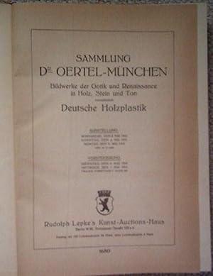 Sammlung Dr. Oertel-München: Bildwerke der Gotik und Renaissance in Holz, Stein und Ton, ...