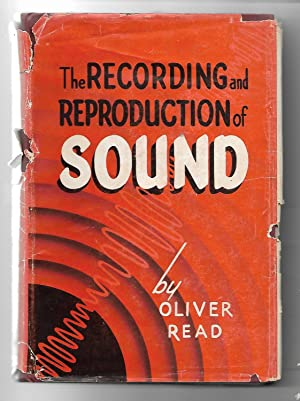 The Recording and Reproduction of Sound: Read, Oliver