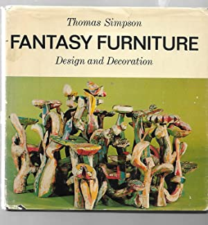 Fantasy Furniture, Design and Decoration: Thomas Simpson
