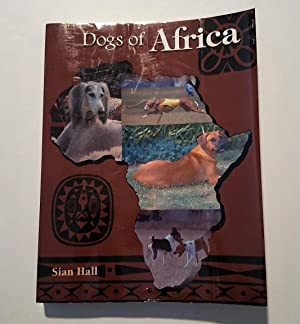 Dogs of Africa: Hall, Sian