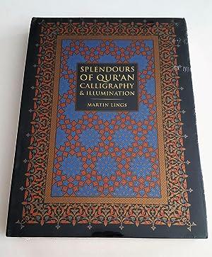 Splendors of Qur'an Calligraphy & Illumination: Lings, Martin (Editor)