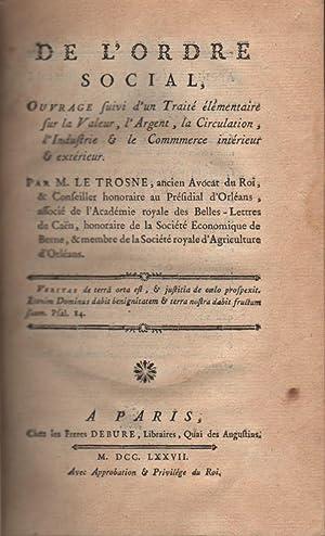De l'ordre social, ouvrage suivi d'un traité: Le Trosne, Guillaume-François