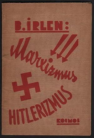 Marxizmus, Hitlerizmus. Fordította Dénes Béla. (Kis Kosmos könyvek 4.) [(...