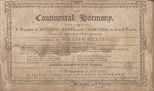 The Continental Harmony, Containing a Number of Anthems, Fuges, and Chorusses, in Several Parts. ...