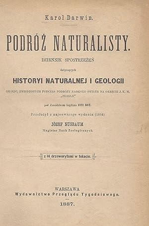 Podróz naturalisty.] Podró? naturalisty. Dziennik spostrze?e? dotycz?cych: Darwin, Karol (Charles)
