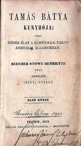 Tamás bátya kunyhója; vagy, Néger élet a: Stowe, Harriet Beecher