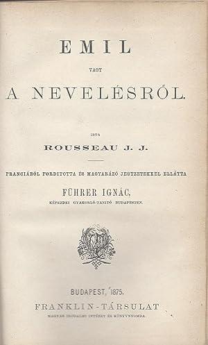Emil vagy a nevelésr?l. Irta Rousseau J.: Rousseau, Jean-Jacques