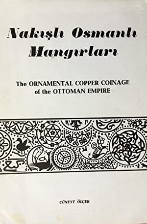 Nakish Osmanli Mangirlari / The Ornamental Copper Coinage of the Ottoman Empire.: Ölçer, ...
