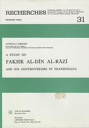 A Study On Fakhr Al-Din Al-Razi And His Controversies In Transoxiana.: Kholeif, Fathalla.