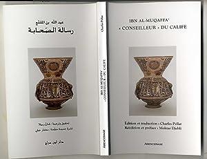 Conseilleur' du Calife / Risalat al-Sahaba.: Ibn Al-Muqaffa'/ Edited