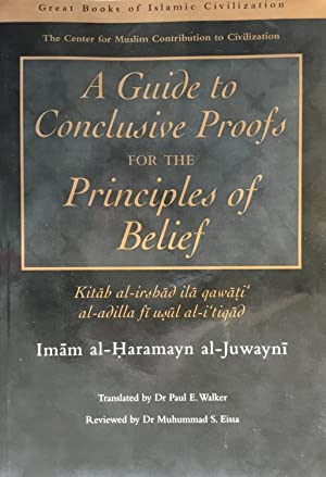 A Guide To Conclusive Proofs for the: Al-Juwayni, Imam Al-Haramayn.