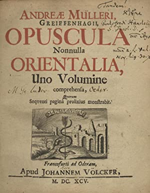 Opuscula Nonnulla Orientalia (NINE PARTS IN ONE: Muller, Andreas /