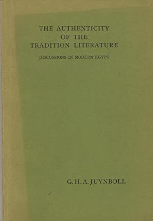 The Authenticity of the Tradition Literature. Discussions: Juynboll, G. H.