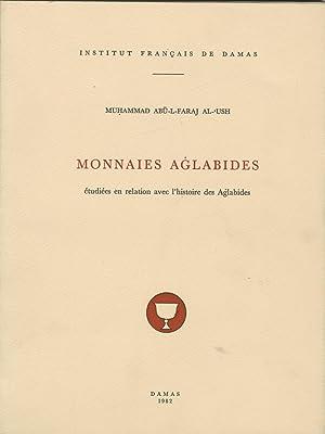 Monnaies Aglabides. Etudiees En Relation Avec L'Histoire: Al-Ush, Muhammad Abu-L-Faraj.