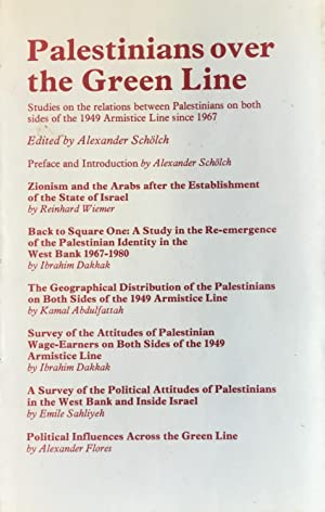 Palestinians Over The Green Line, Studies On: Scholch, Alexander (Editor).