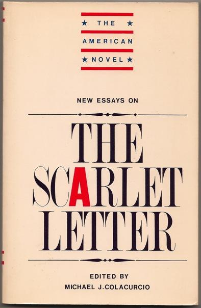 new essays on the scarlet letter by colacurio michael j editor  new essays on the scarlet letter colacurio michael j editor