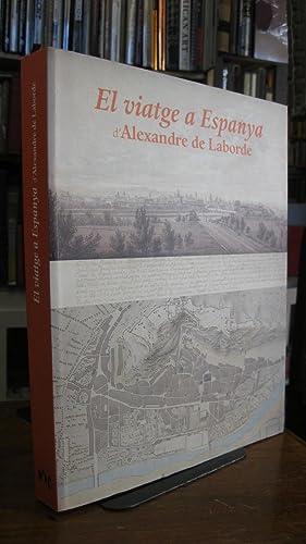 El viatge a Espanya d' Alexandre de Laborde (1806-1820) Dibuixos preparatoris: Jordi Casanovas...