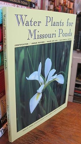 Water Plants for Missouri Ponds: Identification, Unique: James R. Whitley,