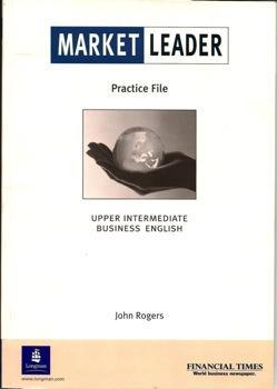 Market Leader Practice File Upper Intermediate Business: John Rogers