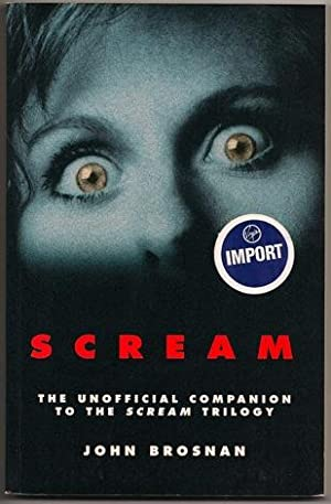 Scream: The Unofficial Companion to the Scream: John Bronson