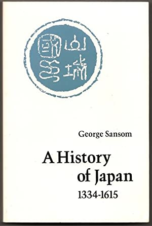 A History of Japan 1334-1615: George Sansom