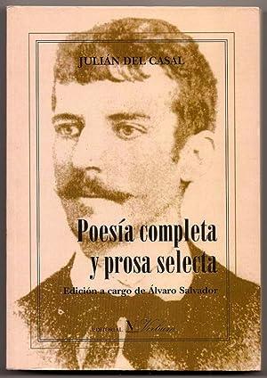 Poesia Completa y Prosa Selecta: Julián del Casal