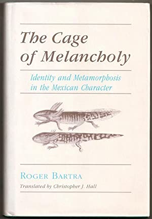The Cage of Melancholy: Identity and Metamorphosis: Roger Bartra