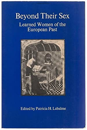 Beyond Their Sex: Learned Women of the: Labalme, Patricia H.: