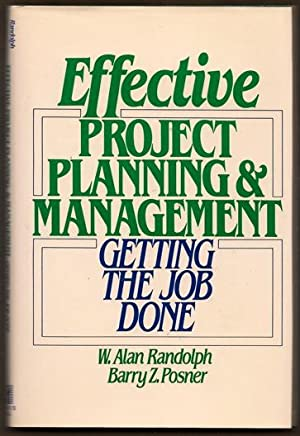 Effective Project Planning & Management: Getting the: Randolph, W. Alan