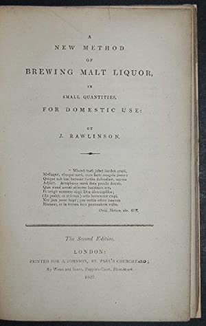 A New Method of Brewing Malt Liquor, in Small Quantities for Domestic use.: RAWLINSON (J.)