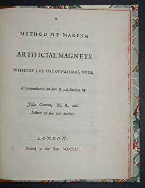 A Method of Making Artificial Magnets without the use of Natural Ones, Communicated to the Royal ...