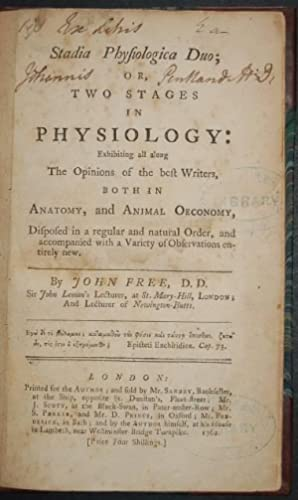 Stadia Physiologica Duo; or, two stages in physiology, exhibiting all along the opinions of the ...