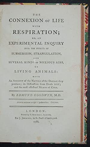 The Connexion of Life with Respiration; or, an experimental inquiry into the fffects [sic] of ...