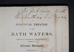 A Practical Treatise on the Bath Waters, tending to illustrate their beneficial effects in Chronic ...
