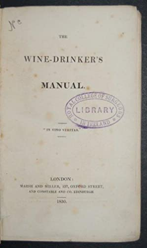 "The Wine-Drinker's Manual. ""In vino veritas."": WINE."