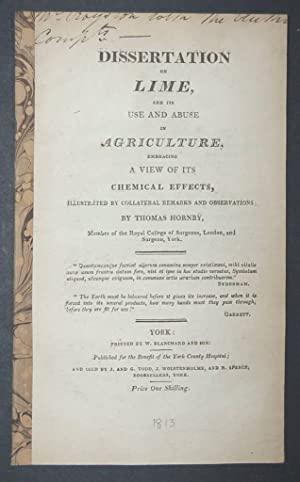 Dissertation on Lime, and its use and abuse in Agriculture, embracing a view of its chemical ...