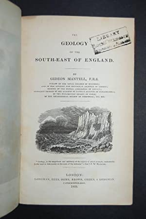 The Geology of the South-East of England.: MANTELL (Gideon)