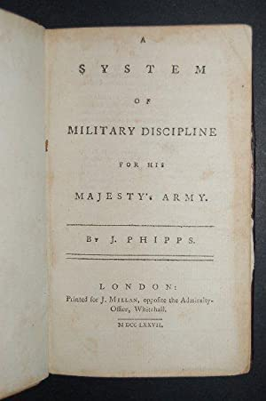 A System of Military Discipline for His Majesty's Army. London: Printed for J. Millan, 1777. ...
