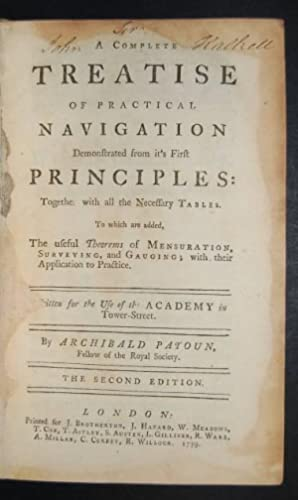 A Complete Treatise of practical Navigation demonstrated from it's First Principles: together ...