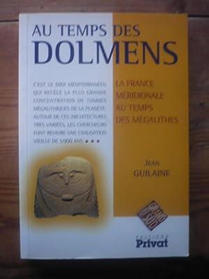 AU TEMPS DES DOLMENS - La France méridionale au temps des mégalithes: GUILAINE, JEAN