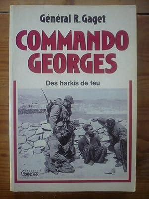COMMANDO GEORGES - Des Harkis de feu: GAGET Robert Général